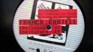 Franck Kartell - The sound of the future