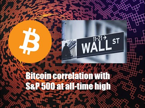 Bitcoin Correlation with S&P 500 at all-time high. What this means