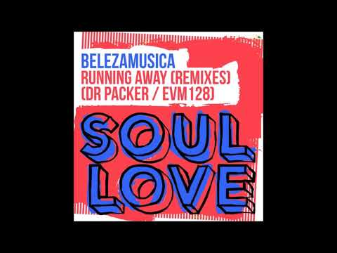 Belezamusica - Running Away (Dr Packer Remix)