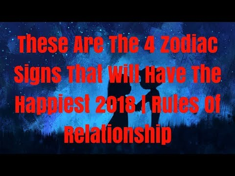 These Are The 4 Zodiac Signs That Will Have The Happiest 2018  Rules Of Relationship