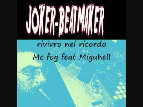 rivivro nel ricordo-Mc Fog feat Miguhell.joker's beat