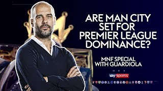 Are Manchester City set for Premier League dominance? | Pep Guardiola MNF Special