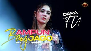 AMPUN BANG JAGO - Dara Fu (Official Music Video)
