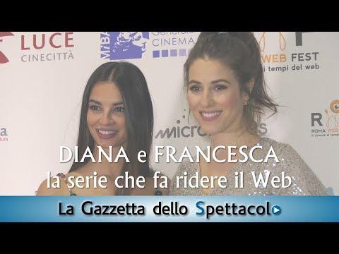 Diana E Francesca, La Serie Che Fa Ridere Il Web