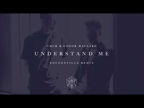 CMC$ & Conor Maynard – Understand Me (Bougenvilla Remix)