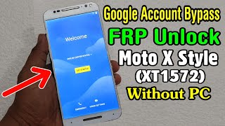motorola Moto X Style (XT1572) FRP Unlock or Google Account Bypass  Android 7.0 or 7.1