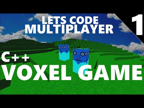 Let's Code A Multiplayer Voxel Game In C++ - The Engine