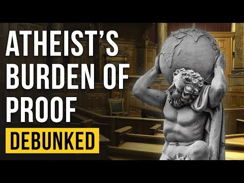 The Atheist's Burden of Proof – Debunked (And the Definition of Atheism)