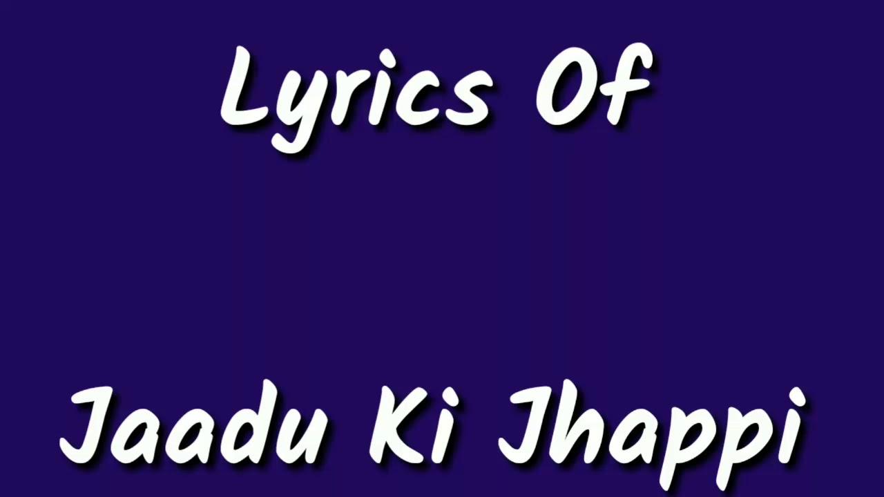 Download Jadoo Ki Jhappi Lyrics - Ramaiya Vastavaiya _ Girish Kumar & Shruti _ Mika Singh, Neha Kakkar