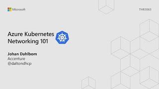 Azure Kubernetes networking 101 - THR3063