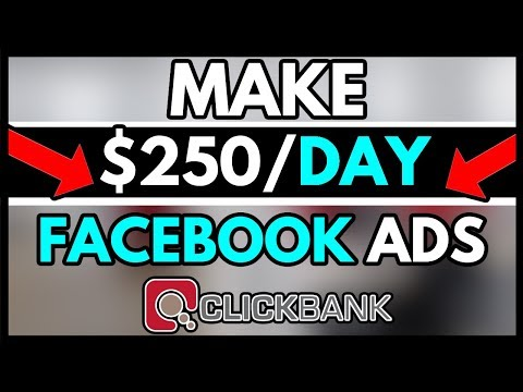 How to Make $250 Per Day With Facebook Ads and Clickbank Products Mp3