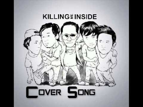 KILLING ME INSIDE - Just The Way You Are (Cover Song)