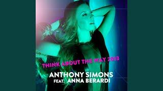 Think About the Way 2013 (feat. Anna Berardi) (Radio Edit)