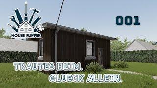 House Flipper [001] 🔨 RELEASE - Trautes Heim. Glück Allein. (Deutsch)