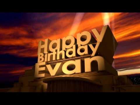 happy birthday evan Happy Birthday Evan   YouTube happy birthday evan