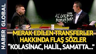 Başkan Her Şeyi Bir Bir Anlattı! Fenerbahçe Başkanı Ali Koç Haber Global'de