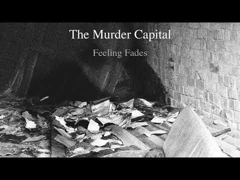 The Murder Capital - Feeling Fades (Official Audio)