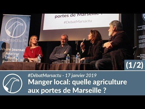 """Débat Marsactu - """"Manger local : quelle agriculture aux portes de Marseille"""" (1/2)"""