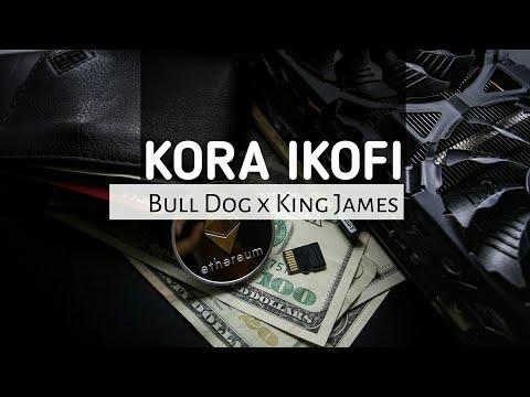 Kora ikofi by bull dog ft king james (official video lyrics 2018)