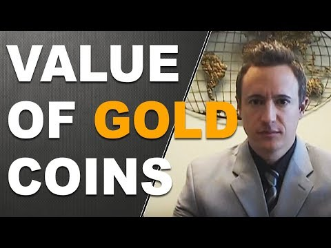 How do I determine the value of my gold coins