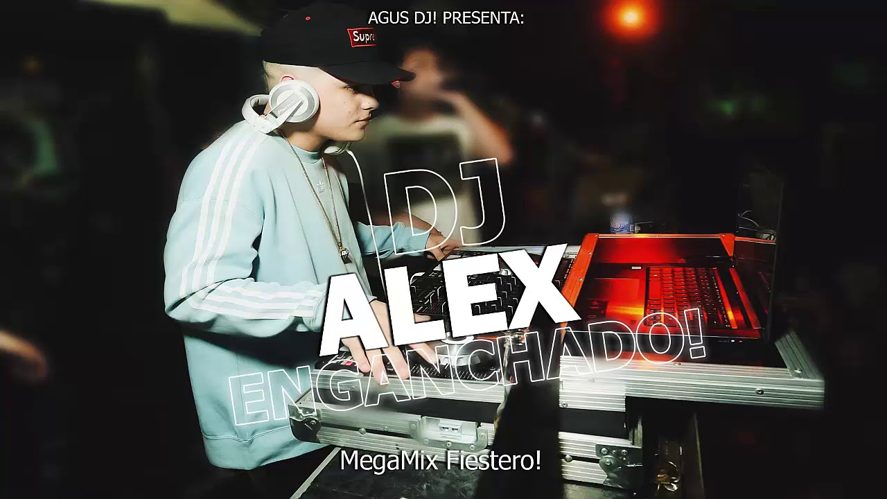 MiX DJ ALEX ENGANCHADO #1 VERANO 2021 | FIESTEROS | AGUSDJ!