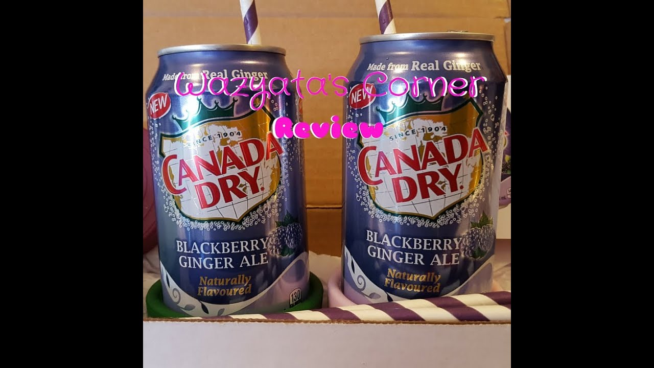 New Canada Dry Blackberry Ginger Ale Review Youtube