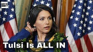 Tulsi Gabbard Is All In, Will Not Run For Congress