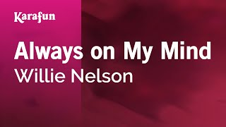Download Karaoke Always on My Mind - Willie Nelson * Mp3 and Videos