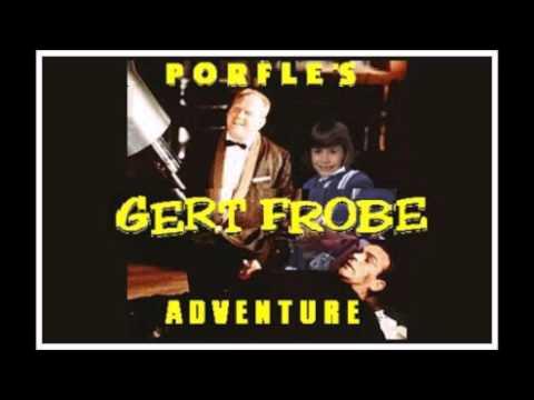 Porfle's Gert Frobe Adventure