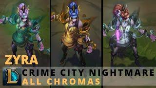 Crime City Nightmare Zyra All Chromas - League of Legends