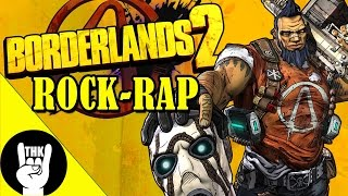 Repeat youtube video BORDERLANDS 2 ROCK RAP | TEAMHEADKICK