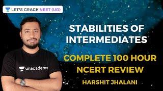 Stabilities of Intermediates | 100 Hours Complete NCERT Summary | NEET 2020