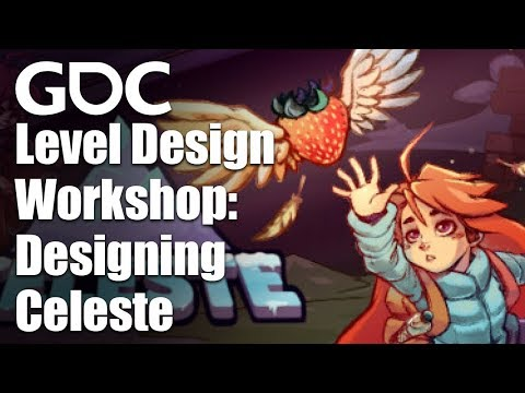 Level Design Workshop: Designing Celeste
