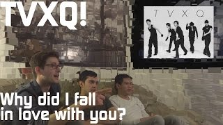 TVXQ! - Why Did I Fall in Love with You? Music Video Reaction, Non-Kpop Fan Reaction [HD]
