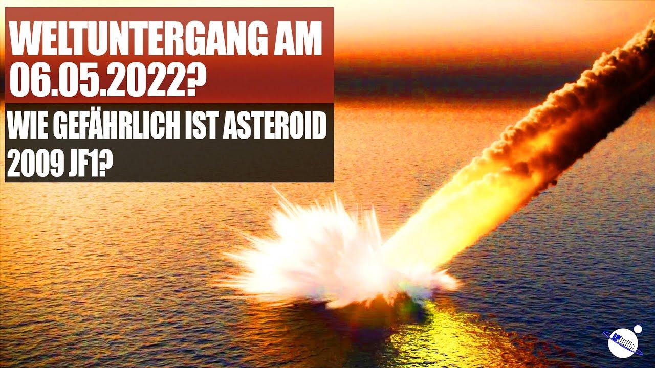 Weltuntergang am 06.05.2022? - Wie gefährlich ist Asteroid 2009 JF1?