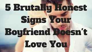 5 Brutally Honest Signs Your Boyfriend Doesn't Love You