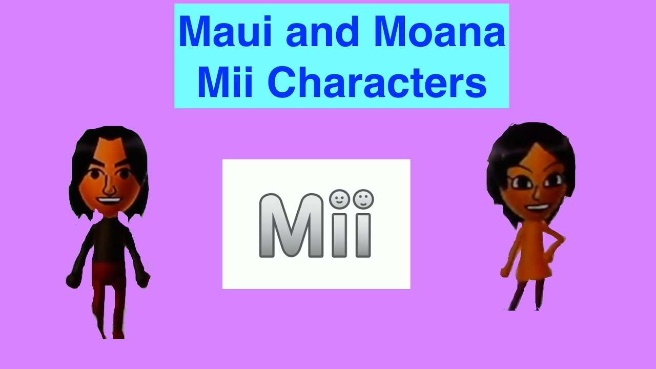 Moana And Maui Mii Charachters Youtube
