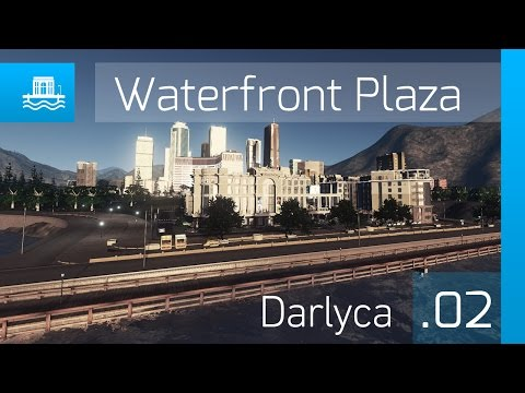 Cities Skylines: Darlyca – [Ep. 2] Waterfront Plaza and Central Station