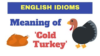 Meaning of Cold Turkey - ESL Class