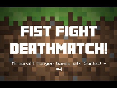 Fist Fight Deathmatch! - Minecraft Hunger Games with Skiitlez! - #4