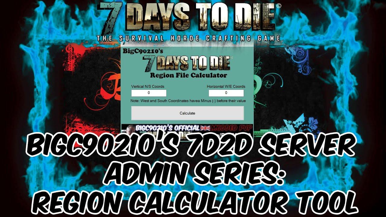 7 Days To Die Admin Series - Region Calculator Tool