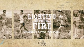 Lighting the Fire Episode 3: A Pact Was Made