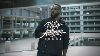 PHILIP ANTHONY - TRUTH BE TOLD