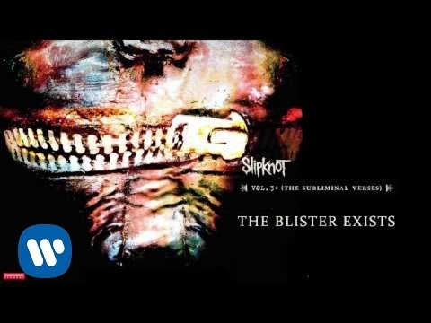Slipknot - The Blister Exists (Audio)
