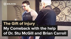 My Back Injury and My Comeback with the help of Dr. Stu McGill and Brian Carroll - Part 1