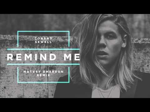 Conrad Sewell  Remind Me Matvey Emerson Remix