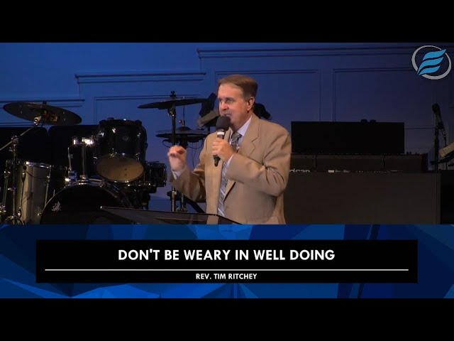 10/14/2020  |  Don't Be Weary in Well Doing  |  Rev. Tim Ritchey