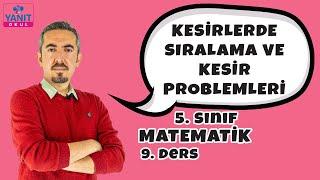 Kesirlerde Sıralama ve Kesir Problemleri | 5. Sınıf Matematik Konu Anlatımları