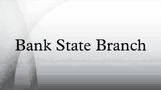 Bank State Branch