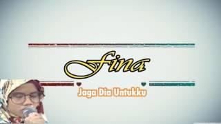 Video Tuhan Jaga Dia Untukku - Fina Mentor download MP3, 3GP, MP4, WEBM, AVI, FLV Maret 2017